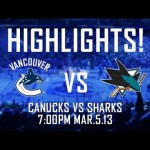 NHL – Canucks Vs Sharks Highlights – 3-5-2013