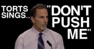 Torts Sings 'Don't Push Me'